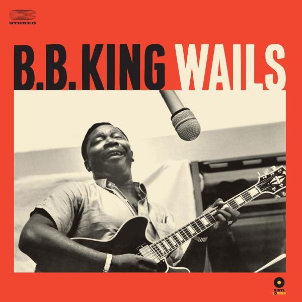 B.B. King - Wails + 2 Bonus Tracks