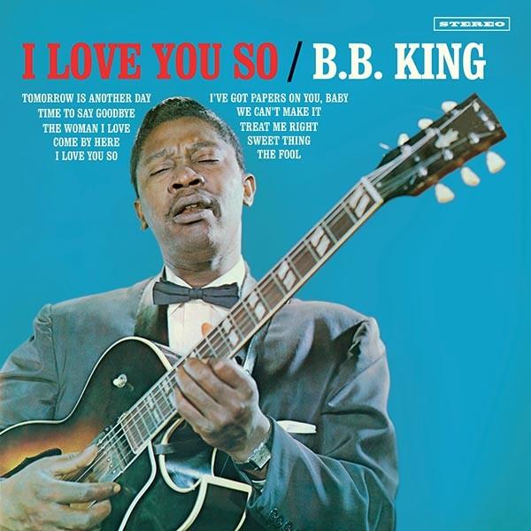 B.B. King - I Love You So + 2 Bonus Tracks (Ltd. 180g Vinyl)
