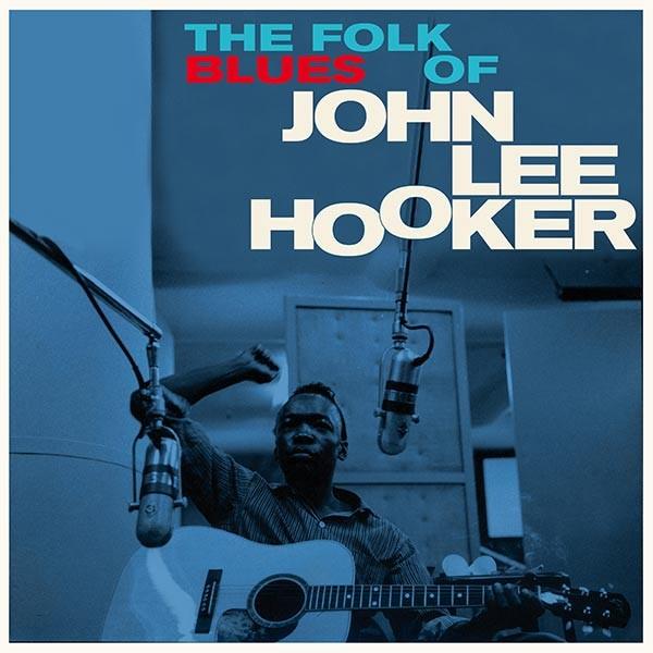 John Lee Hooker - The Folk Blues Of + 3 Bonus Tracks (Ltd. 180g Vinyl)