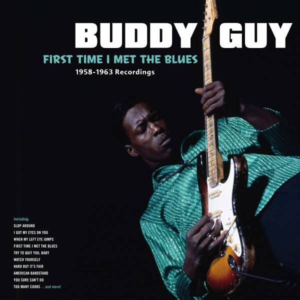 Buddy Guy - First Time I Met The Blues 1958 - 1963 Recordings (180g Vinyl)