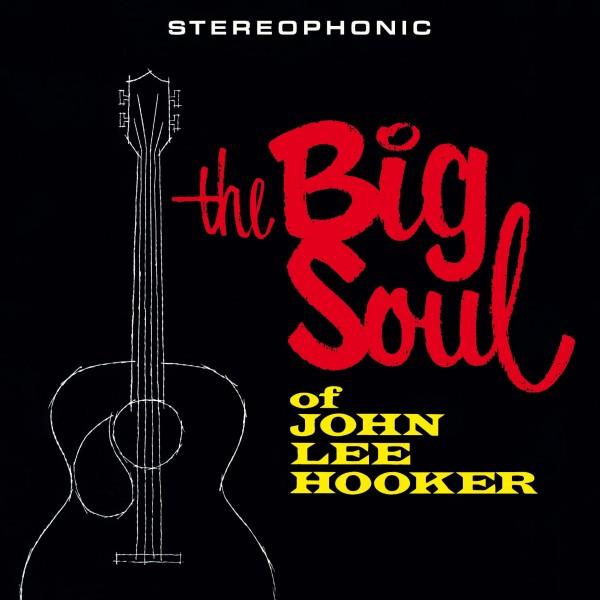 John Lee Hooker - The Big Soul Of John Lee Hooker (Ltd. Edt. 180g Vinyl)